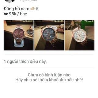 Đồng hồ nam 👉✌ ❤ 95k / bae của phamchi37 tại Đồng Nai - 1462666