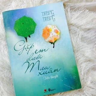 """Sách """" Gặp em dưới mưa xuân-Trang Trang"""" của binhmy5 tại Đồng Nai - 1036526"""