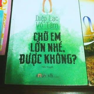 """Tiểu thuyết """"Chờ em lớn nhé được không?"""" của motnha117 tại Thừa Thiên Huế - 2880883"""