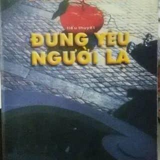 Truyện trinh thám Đừng yêu người lạ của lamtruchoa tại Hồ Chí Minh - 2656616